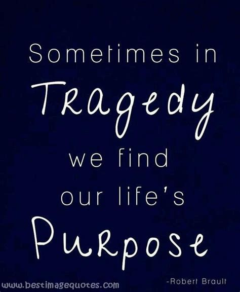 a s purpose quotes sometimes in tragedy we find our s purpose best image quotes