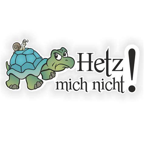 Autoaufkleber Sprüche Hetz Mich Nicht by Auto Aufkleber Hetz Mich Nicht Schildkr 246 Te Schnecke