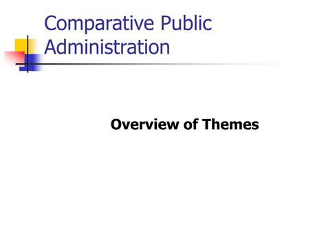 themes of comparative literature ppt comparative public administration powerpoint