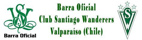 el origen del nombre santiago wanderers sitio oficial barra oficial santiago wanderers