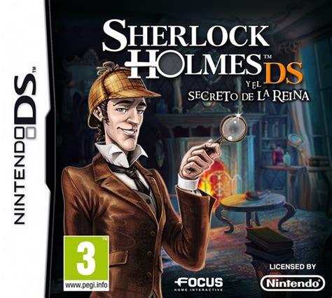 sherlock holmes y la 8467908874 sherlock holmes y el secreto de la reina ya a la venta para nintendo ds tuexpertojuegos com