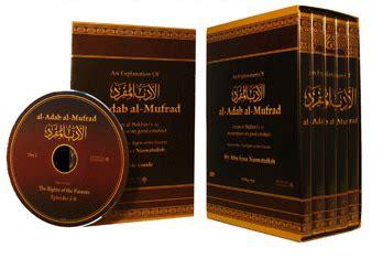 Al Adab Al Mufrad By Islamic Book an explanation of al adab al mufrad audio islam future