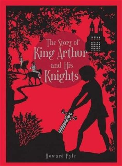 the story of arthur truluv a novel books the story of king arthur and his knights by howard pyle