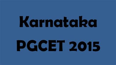Pgcet 2014 Mba by Karnataka Pgcet 2015 Dates Application Form Exacthub