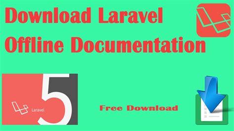 Laravel 5 4 Offline Documentation how to laravel 5 4 offline documentation as html
