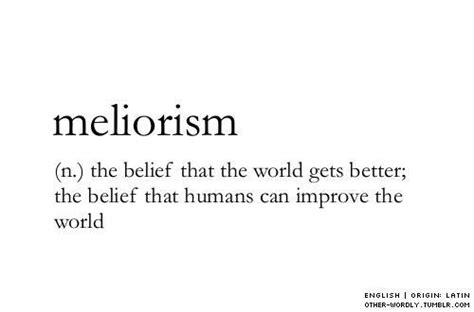 fascinating meaning unique word definitions meliorism english perfect