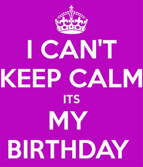 It S My Birthday Quotes Its My Birthday Quotes Funny Quotesgram