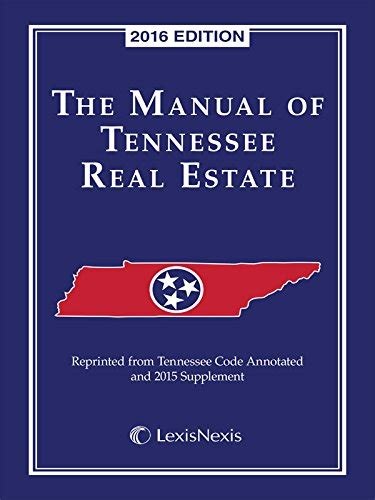 the manual of tennessee real estate 2018 edition books biography of author publishers editorial staff booking