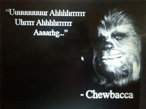 chewbacca quotes chewbacca quote wars chewbacca