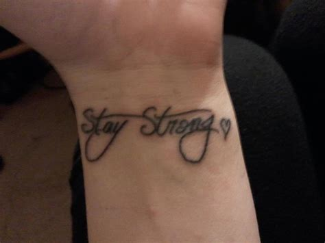 stay strong tattoo my new stay strong