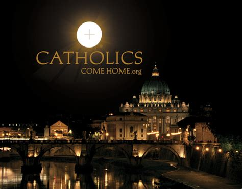 catholics come home catholicshome