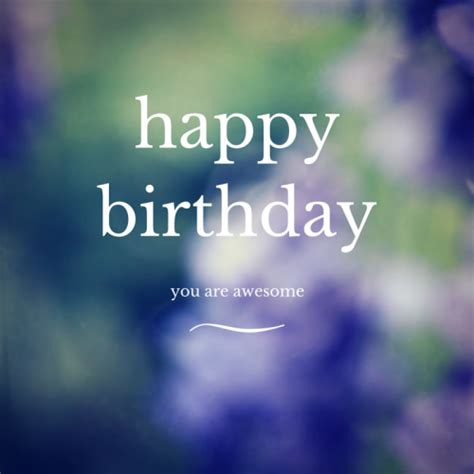 Happy Birthday Awesome Wishes Happy Birthday You Are Awesome Pictures Photos And