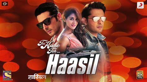 Tu Kahe Toh – Haasil | Shaan | Zayed Khan | Vatsal Seth ...