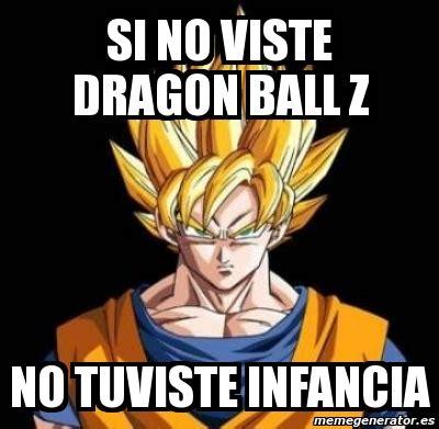 Dragon Ball Z Meme Generator - meme personalizado si no viste dragon ball z no tuviste