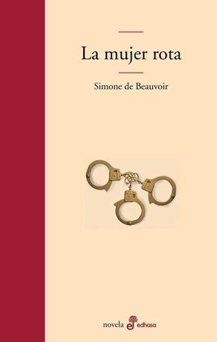 libro simone de beauvoir 7 libros de simone de beauvoir que debes leer para comprender el feminismo cultura colectiva