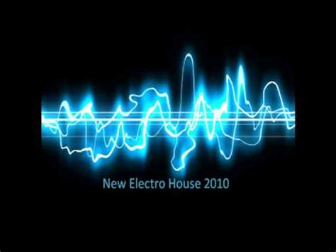 New Electro House Music 2010 New August September Part 1 Youtube