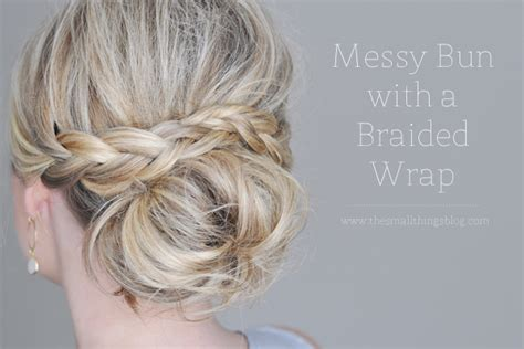 blogger hair tutorial messy bun with a braided wrap the small things blog