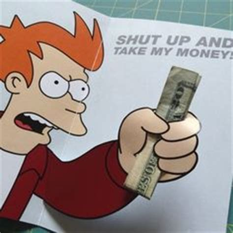 shut up and take my money card template the world s catalog of ideas
