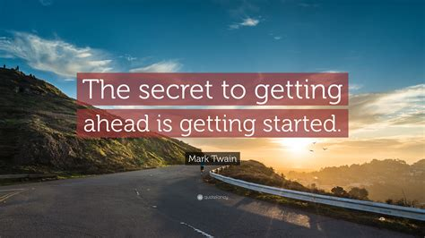 Of Getting by The Secret To Success Is Getting Started