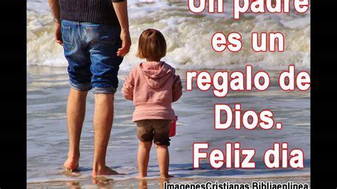mensajes cristianos para el dia del padre imagenes cristianas para el dia del padre youtube