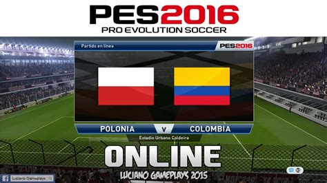 Polonia Vs Colombia Pes 2016 Polonia Vs Colombia