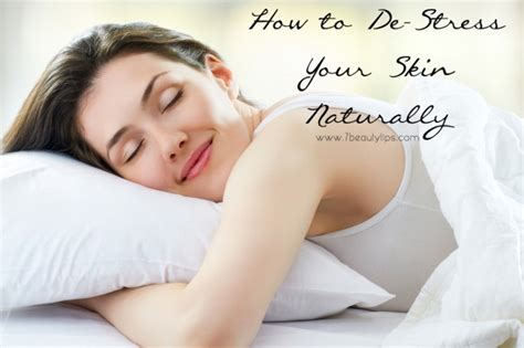 how to de stress you cat de stress your skin naturally in 4 simple steps 7beautytips