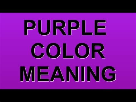 purple color meaning purple color meaning youtube
