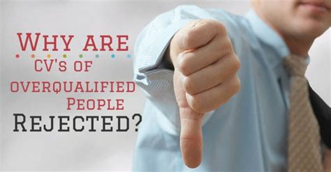 reasons why are cv s of overqualified candidates rejected