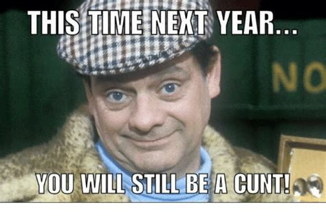 Cunt Meme - cunt meme this time next year you will still be a cunt