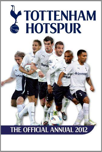 the official tottenham hotspur 1911287818 official tottenham hotspur fc annual 2012 av michael bridge