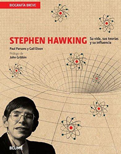 Stephen Hawking Biography In Spanish | stephen hawking su vida sus teorias y su influencia