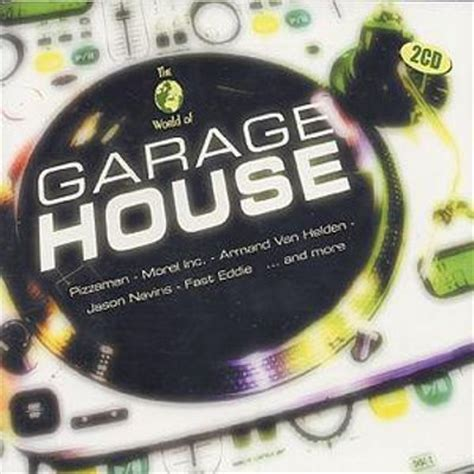 house and garage music world of garage house various artists songs reviews