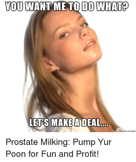 Prostate Meme - you want me to do what lets make a deal prostate milking