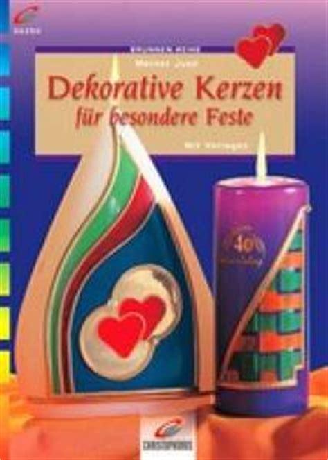 dekorative kerzen dekorative kerzen f 252 r besondere feste mit vorlagen