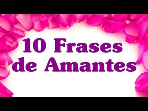 imagenes de amor para mi amante 10 frases de amantes relaciones de amor reflexiones