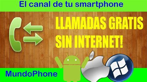 llamadas gratis llamadas gratis sin internet mundophone youtube