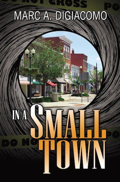 murder in a small town books in a small town by marc digiacomo partners in crime