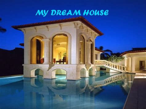 what is your dream house my dream house