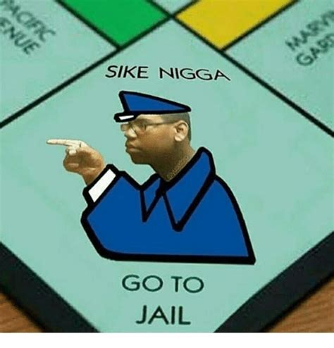 Sike Meme - sike nigga go to jail jail meme on sizzle