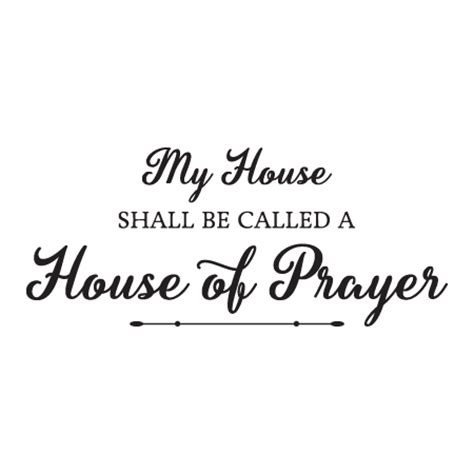 house of prayer church house of prayer wall quotes decal wallquotes com