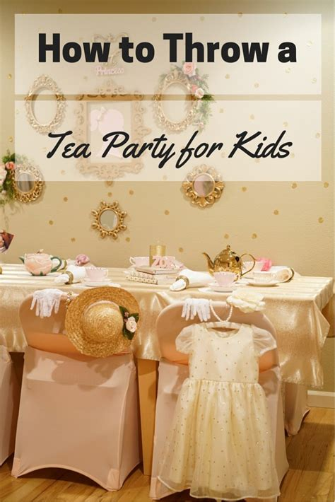 hosting ideas 6 simple steps for hosting a tea birthday for