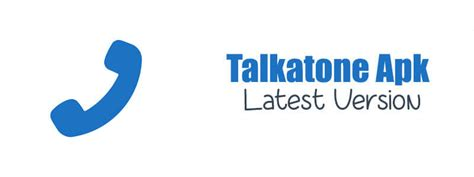talkatone apk talkatone apk unlimited calling