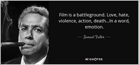 film love hate samuel fuller quote film is a battleground love hate