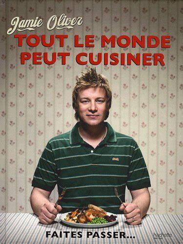 Jamie Oliver Tout Le Monde Peut Cuisiner Id 233 E Cadeau