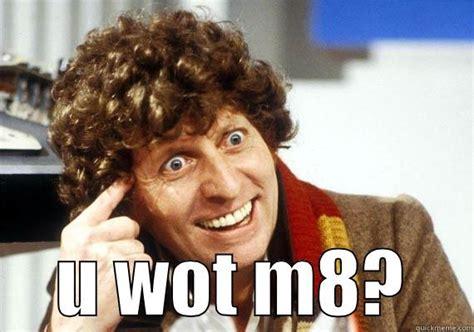 U Wot M8 Meme - u wot m8 meme 28 images u wot m8 u wot m8 make a meme