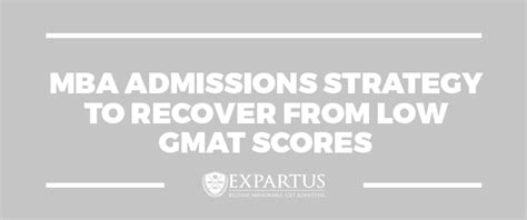Admission In Mba Colleges Through Gmat by Mba Admissions Strategy To Recover From Low Gmat Score