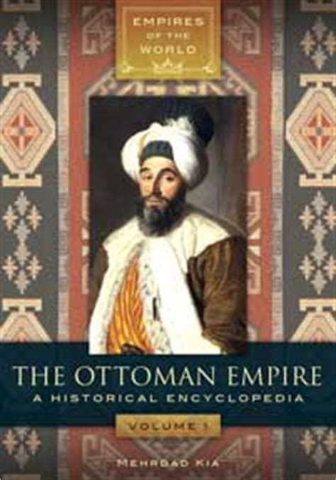 the ottoman empire preferred to the ottoman empire a historical encyclopedia abc clio