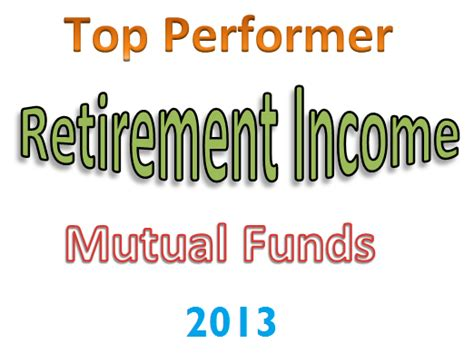 best retirement funds best performing retirement income funds may 2013