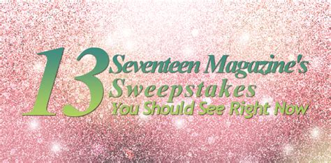 Seventeen Magazine Sweepstakes - 13 seventeen magazine s sweepstakes you should see right now