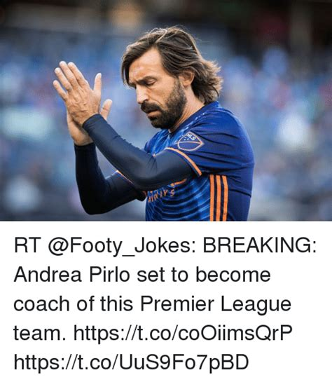 epl jokes rt breaking andrea pirlo set to become coach of this
